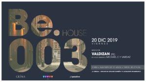 Be.House | 3ª edición con Valdizan